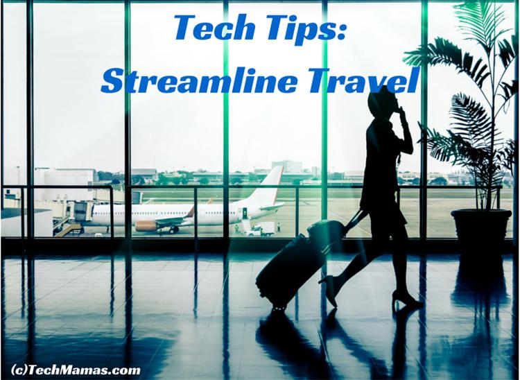 tech tips streamline travel